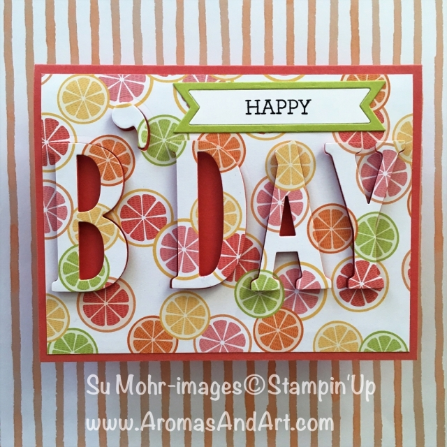 By Su Mohr; Click visit to go to my blog for details! Featuring: Tutti-Frutti, lemon Zest, Large letters, Bunch of Banners; #eclipse #birthdaycards #large letters #lemonzest #squeezeitforallitsworth #citrus #essentialoils