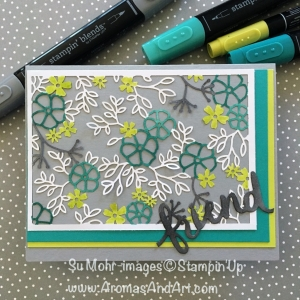 By Su Mohr for Fab Fri136; Click Read It to go to my blog for details! Featuring: Delightfully Detailed Laser-Cut Specialty paper, Stampin' Blends, Lovely Words Die Set, Stampin' Up!; #delightfullydetailedlaser-cutpaper #laser-cut #lovelywords #friend #diy #handmadecards #stampinblends