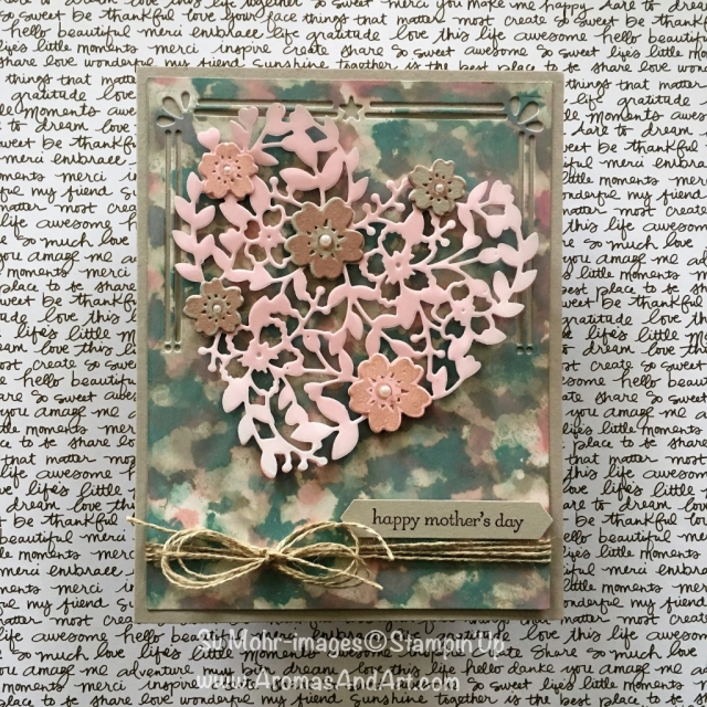 By Su Mohr for Pals May2018 Blog Hop; Click Read to go to my blog for details; Featuring: polished stone technique, Bloomin' Heart, Bloomin' Love, Card Front Builder Dies, Teeny Tiny Wishes; #mothersdaycards #diy #hommadecards #polishedstonetechnique #bloominheart #teenytinywishes #retiring