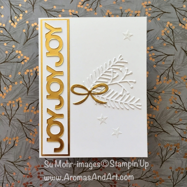 By Su Mohr for cts292; Click READ to go to my blog for details! Featuring: Celebrate You die set, Pretty Pines die set, Gold Foil Sheets; #christmascards #goldfoil #joy #celebrateyou #prettypines #handmadecards #diy