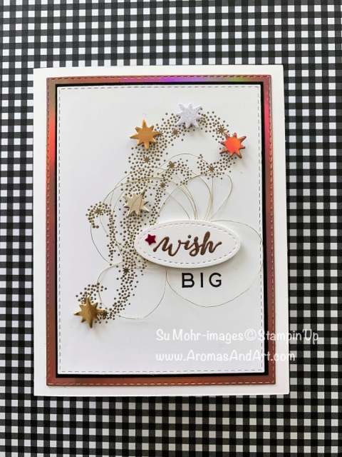 By Su Mohr for tgifc195; Click READ or VISIT to go to my blog for details! Featuring: Star of Light stamp set, Foil paper, Follow Your Dreams stamp set, heat embossing, Rectangle Stitched dies, Starlight dies; #Disney #whenyouwishuponastar #fireworks #fireworksoncards #wishbig #dream #disneyland #handmadecards #diy #allaboutdisney #stars