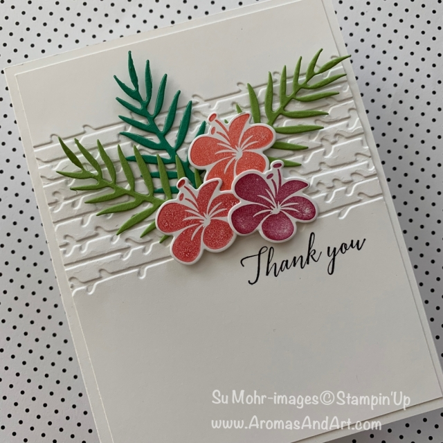 By Su Mohr for cts315; Click READ or VISIT to go to my blog for details! Featuring: Tropical Chic stamp set, Tropical die set, Petal Pair embossing folder; #thank you cards #handmadecards #handcraftedcards #papercrafting #tropicalchic #tropicalplants #stampinup #cleanandsimple #quickandeasy