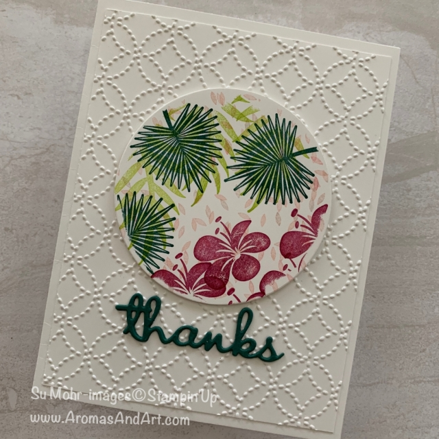 By Su Mohr for cts316; Click READ or VISIT to go to my blog for details! Featuring: Tropical Chic stamp set, Quilt Top embossing, retiring colors, Well Written die set, Layering Circles; #tropicalcards #tropical #quilts #tropicalchic #handmadecards #handcrafted #wellwritten #quilttop #cardchallenges #cardsketches