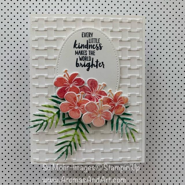 by Su Mohr for Fusion; Click READ or VISIT to go to my blog for details! Featuring: Tropical Chic stamp set, Tropical Dies, Stitched Shapes Dies, Basket Weave embossing, Waterfront Stamp Set, Stampin' Write markers; #tropical #tropicalflowers #tropicalcards #cardtechniques #inktostamp #handmadecards #handcrafted #diy #cardmaking #kindness #kindnessoncards
