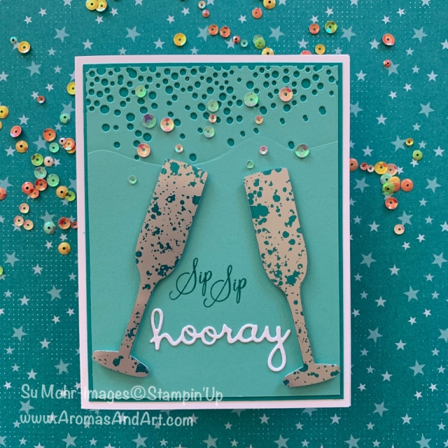 By Su Mohr for Pals August Blog Hop; Click READ or VISIT to go to my blog for details! Featuring: Sip Sip Hooray stamp set, Sip & Celebrate die set, Well Written Dies, Mercury Glass Designer Acetate, Noble Peacock Foil, Iridescent Sequins; #toast #i'lldrinktothat #sipsiphooray #celebrationcards #specialoccasioncards #handmadecards #handcrafted #diy #champagne