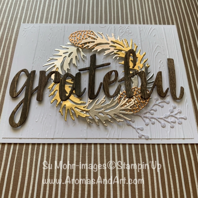 By Su Mohr for Pals Sept Blog Hop; Click READ or VISIT to go to my blog for details! Featuring: Hand-Lettered Prose Dies, Beautiful Bough Dies, Pinewood Planks embossing, Foil Sheets Layering Circles, Pressed Petals DSP; #grateful, #9/11 #thanksgivingcards #thankyoucards #sentiments #focalpoints #handmadecards #handcrafted #diy #cardmaking