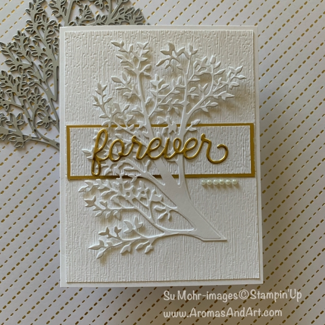 By Su Mohr for TGIF; Click READ or VISIT to go to my blog for details! Featuring: Sweet Silhouettes Dies, Gold Foil, Subtle Textured embossing; #weddingcards #anniversarycards #lovecards #trees #treesoncards #forever #sweetsilhouettes #handmadecards #handcrafted #diy #cardmaking